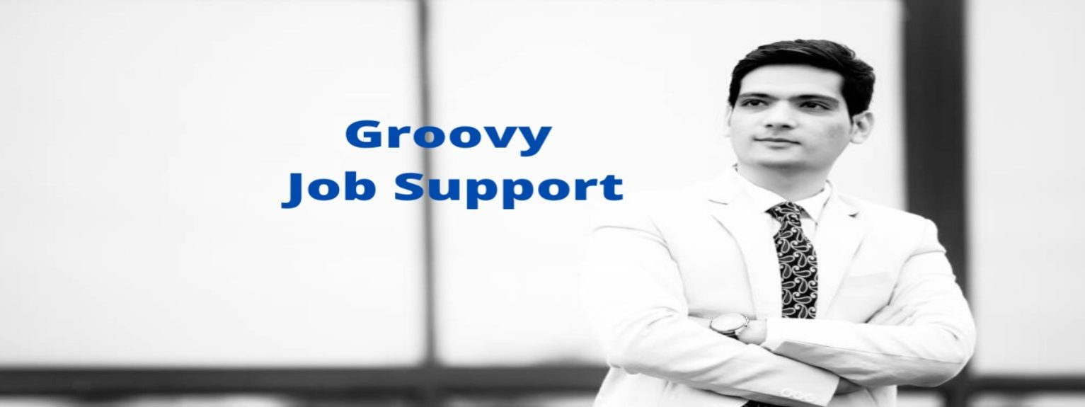 Groovy Job Support