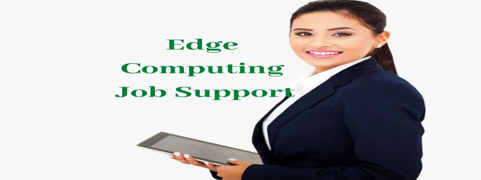 Edge Computing Job Support