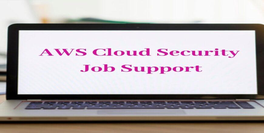 AWS Cloud Security Job Support